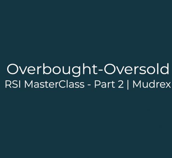 RSI MasterClass – Part 2
