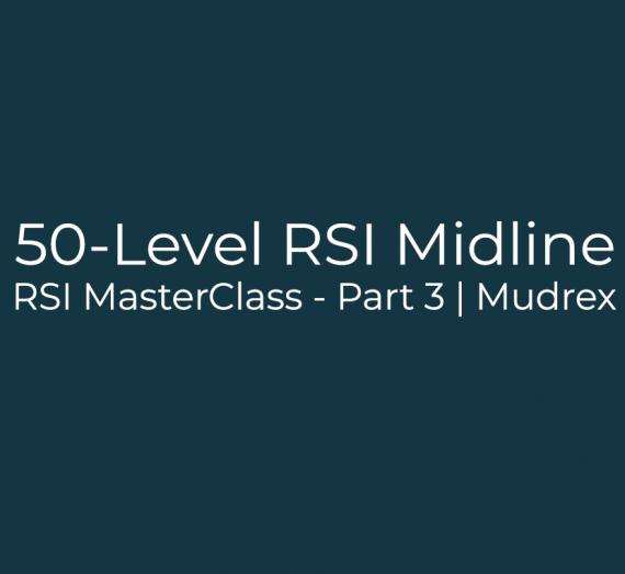 RSI MasterClass – Part 3