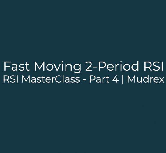 RSI MasterClass – Part 4