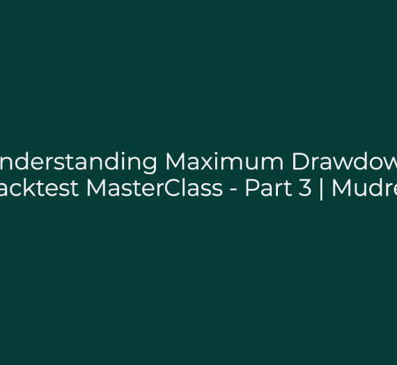 Backtest MasterClass – Part 3