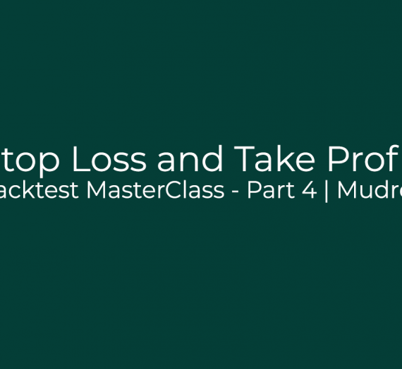Backtest MasterClass – Part 4
