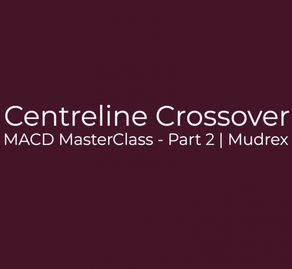 MACD MasterClass – Part 2
