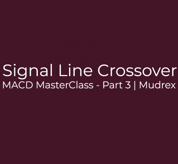 MACD MasterClass – Part 3
