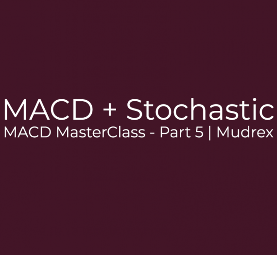 MACD MasterClass – Part 5