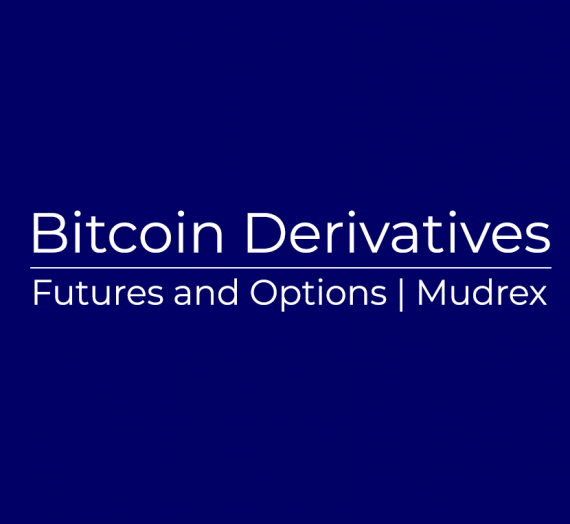 Bitcoin Derivatives (Futures and Options)