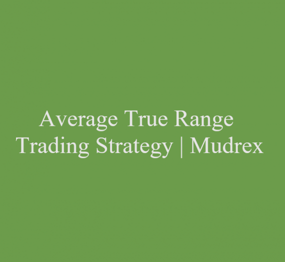 Average True Range Trading Strategy