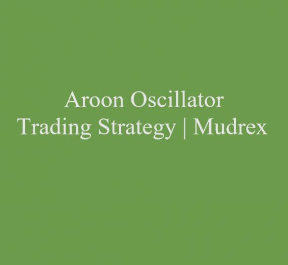 Aroon Oscillator Trading Strategy