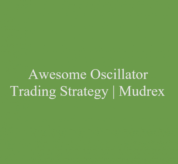 Awesome Oscillator Trading Strategy