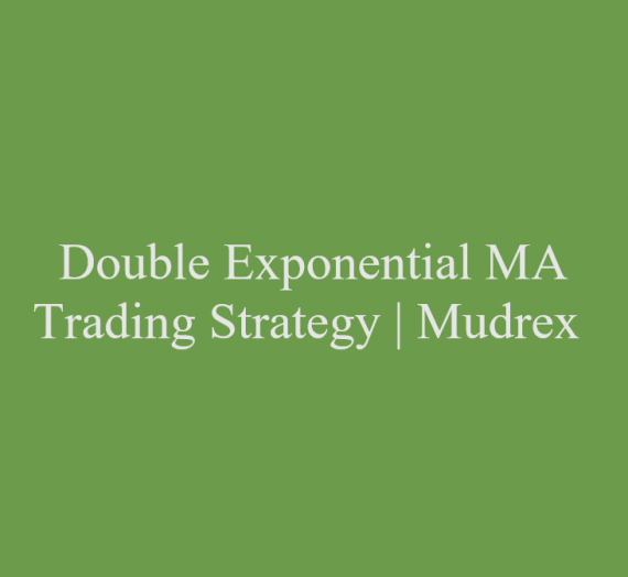 Double Exponential Moving Average Trading Strategy