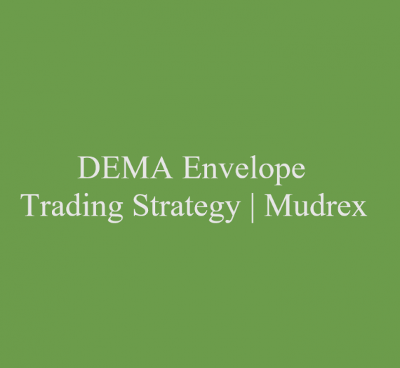 Double Exponential Moving Average Envelope Trading Strategy