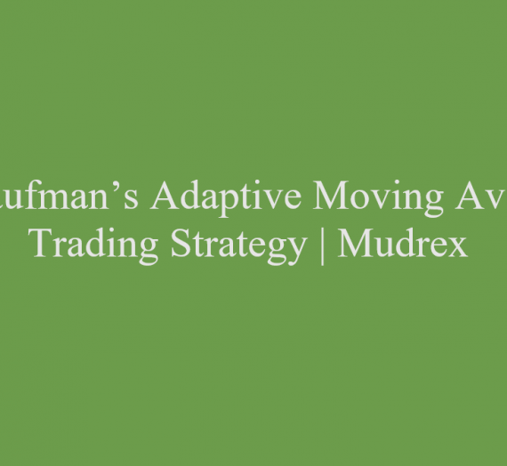 Kaufman's Adaptive Moving Average Trading Strategy