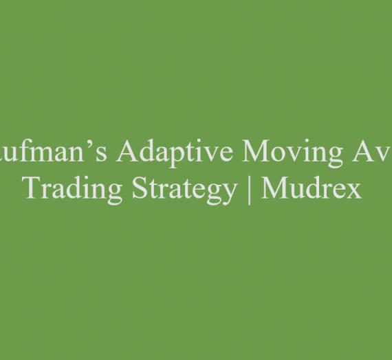 Kaufman's Adaptive Moving Average Trading Strategy