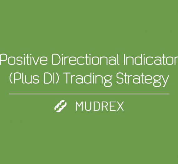 Positive Directional Indicator(Plus DI) Trading Strategy