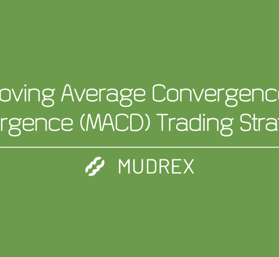 Moving Average Convergence Divergence (MACD) Trading Strategy