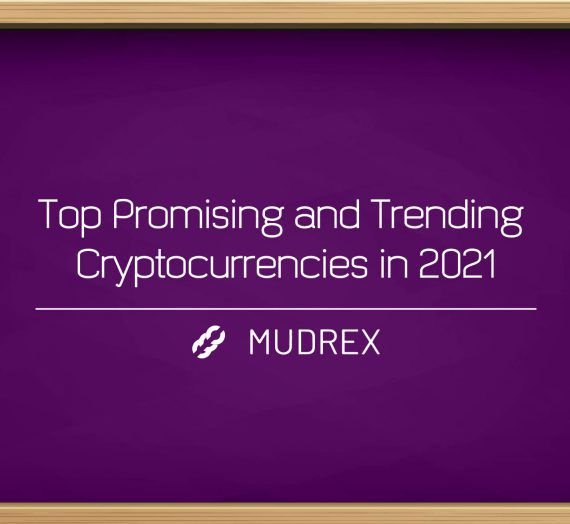 Top Promising and Trending Cryptocurrencies in 2021