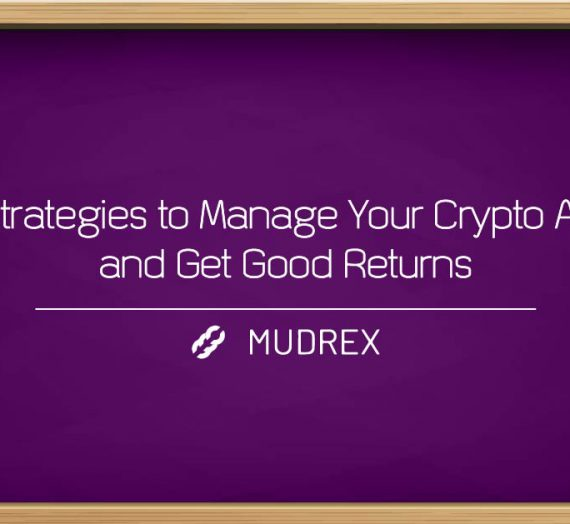 Best Strategies to Manage Your Crypto Assets and Get Good Returns