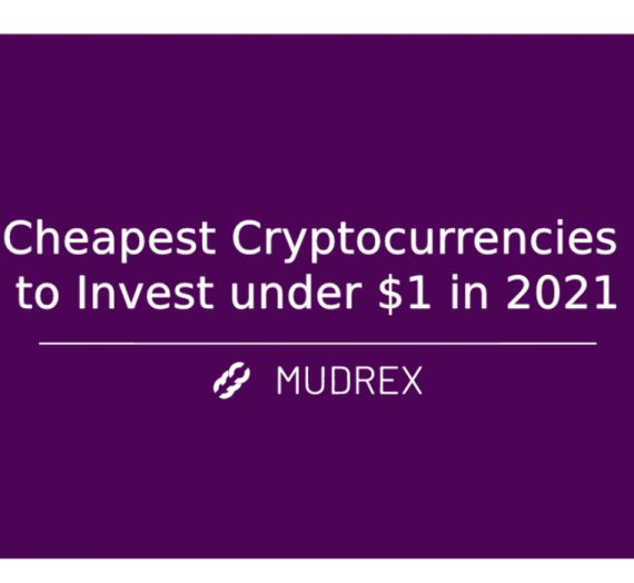 Cheapest Cryptocurrencies to Invest under $1 in 2021