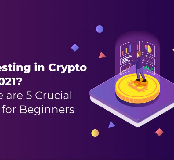 Investing in Crypto in 2021? Here Are 5 Crucial Tips for Beginners