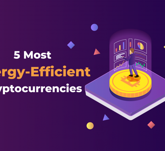 5 Energy Efficient Cryptocurrencies to Invest in 2021